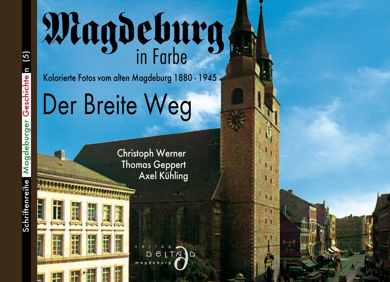 Magdeburg in Farbe – Der Breite Weg