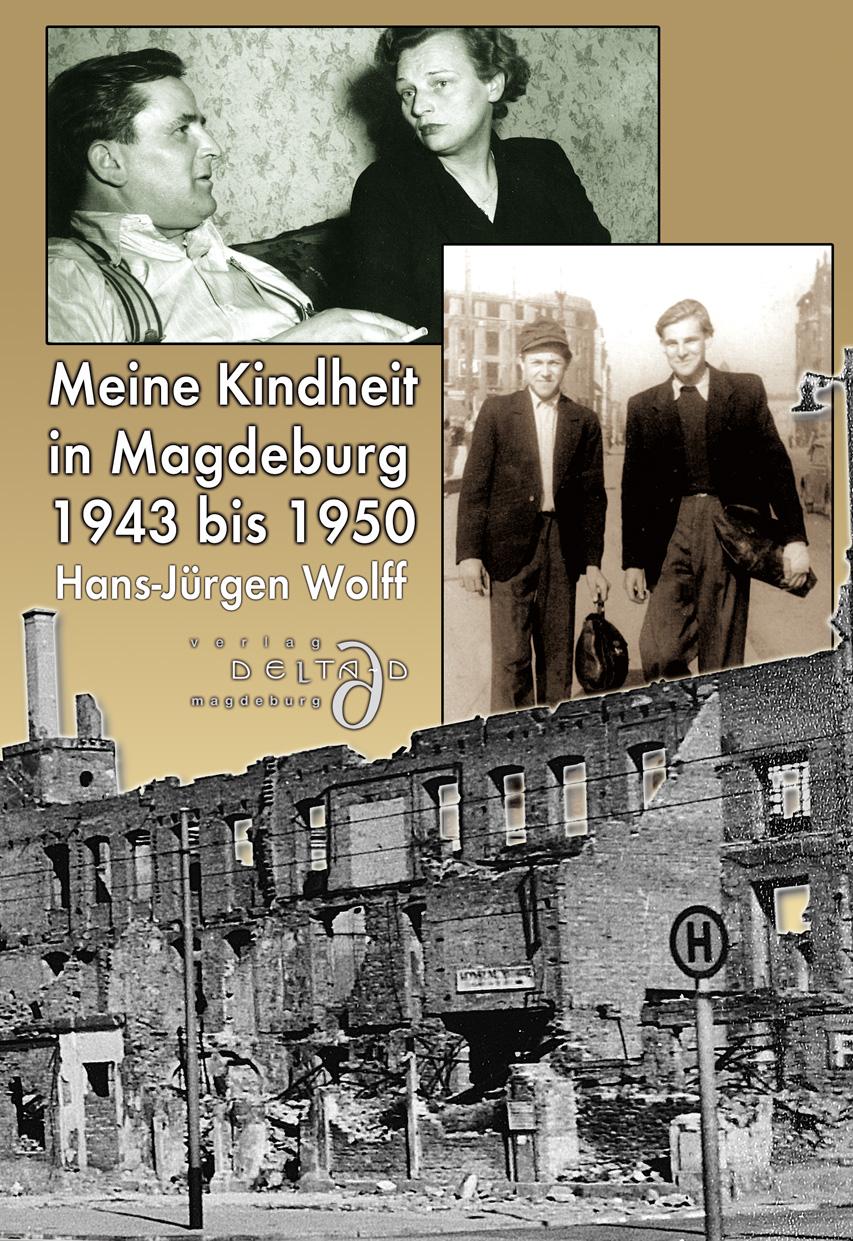 Meine Kindheit in Magdeburg 1943 - 1950