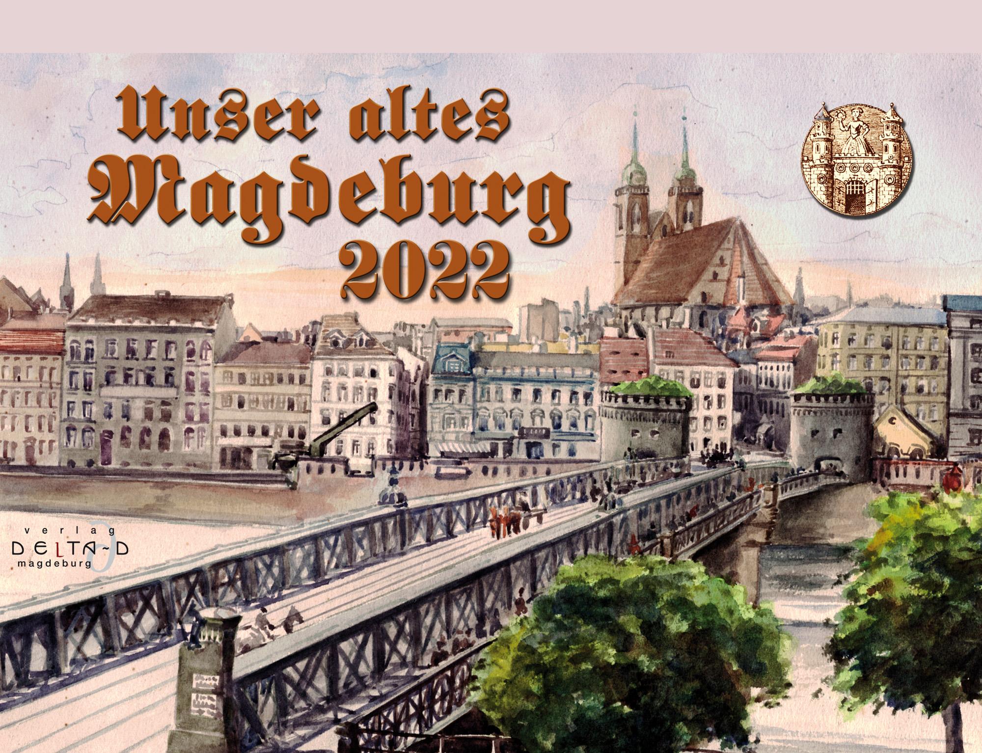 """Kalender """"Unser altes Magdeburg"""" 2022"""